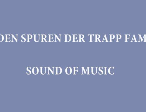 Auf den Spuren der Trapp Familie – Sound of Music
